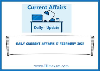 Daily Current Affairs 17 Febraury 2021