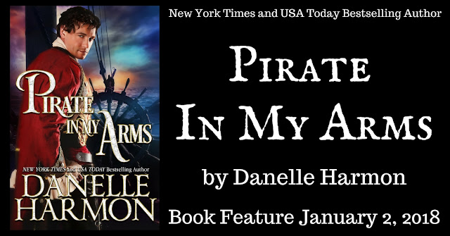 Pirate In My Arms by Danelle Harmon Publishes Today