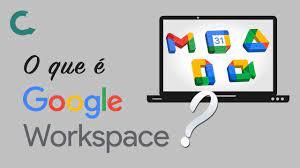 O que é o Google Workspace?