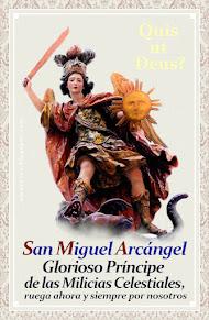 Arcángel SAN MIGUEL, Príncipe de los Ejércitos Celestiales y Vencedor del demonio