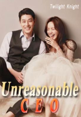 Novel Unreasonable CEO Karya Twilight Knight Full Episode