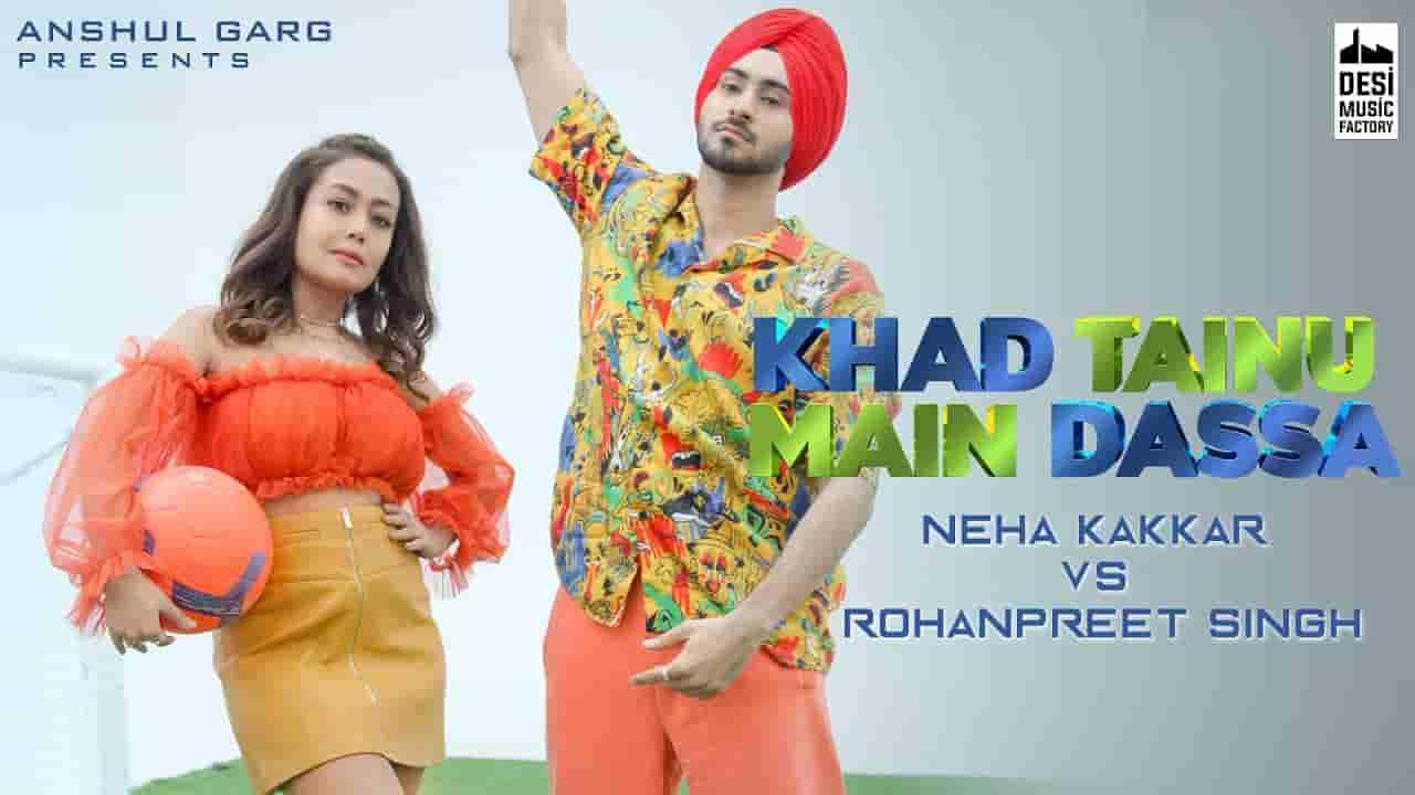 खड़ तेनु मैं दस्सा Khad tainu main dassa lyrics in Hindi Neha Kakkar x Rohanpreet Singh Punjabi Song