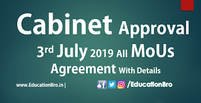 Cabinet Approval 3rd July 2019 All MoU and Agreements with Details