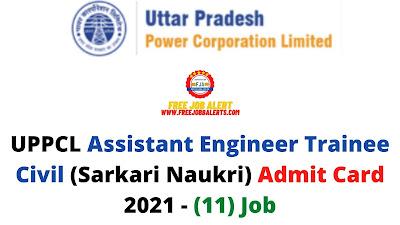 Sarkari Exam: UPPCL Assistant Engineer Trainee Civil (Sarkari Naukri) Admit Card 2021 - (11) Job