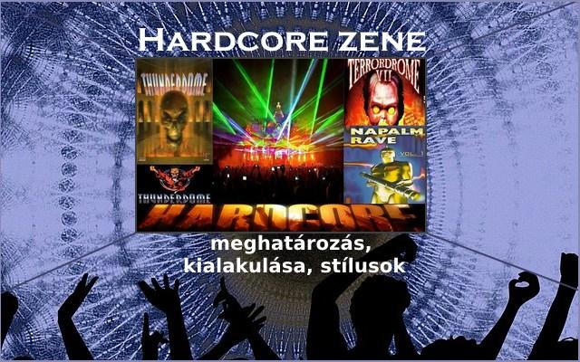 Hardcore zene meghatározás, kialakulása, stílusok