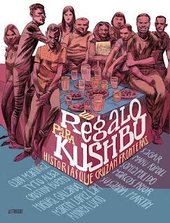Un regalo para Kushbu: historias que cruzan las fronteras / Guión de Gabi Martínez; dibujos de Tito Alba..[et al.]