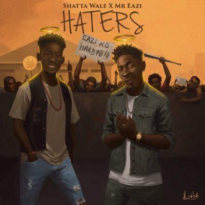 Shatta Wale x Mr Eazi – 'Haters' | Mp3 / Audio Download