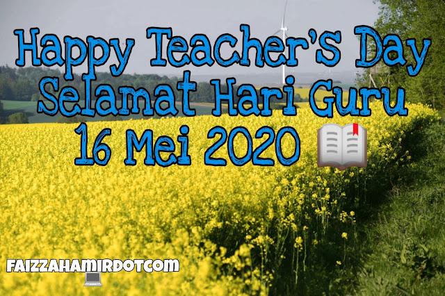 16 Mei 2020 ~ Selamat Hari Guru Buat Semua Warga Pendidik