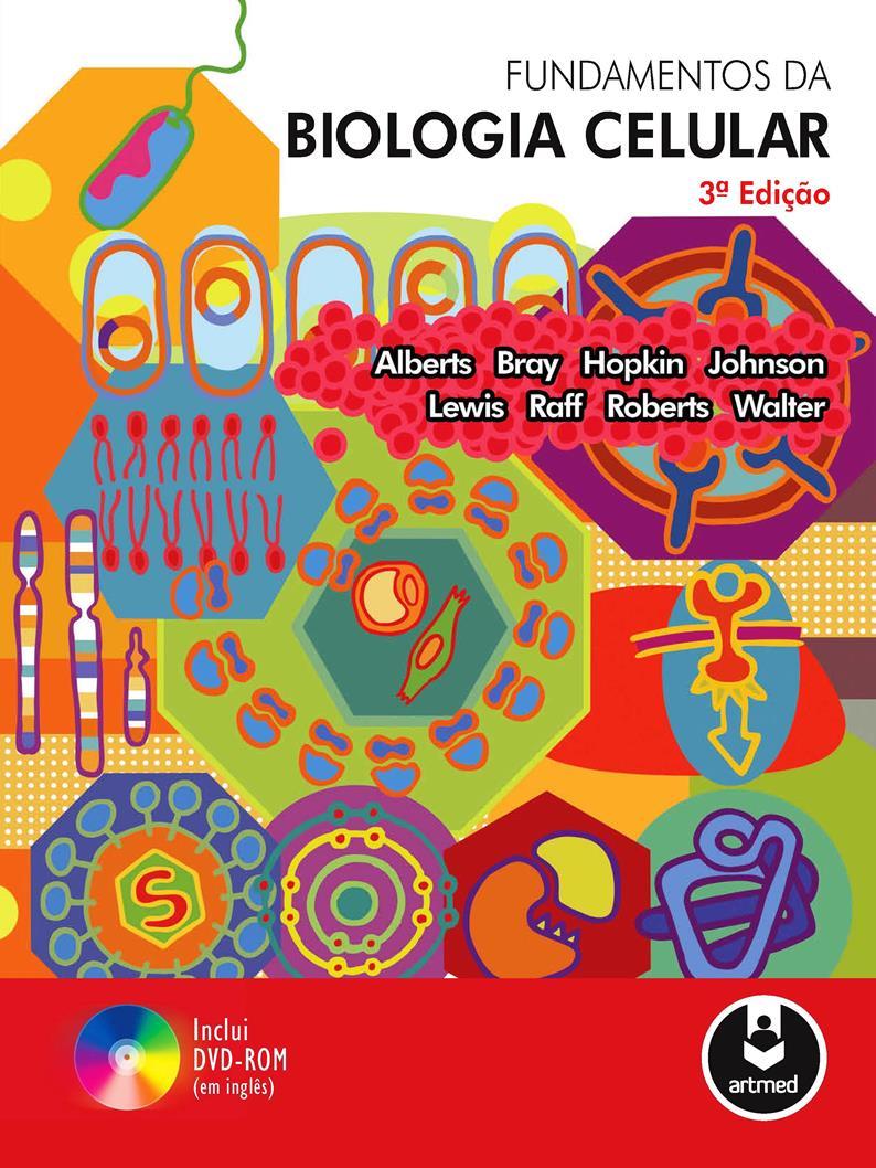 Fundamentos da biologia celular, 3ra Edição – Bruce Alberts