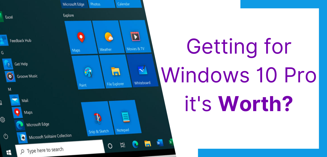 Getting for Windows 10 Pro it's Worth?
