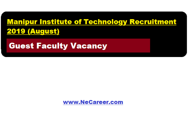 Manipur Institute of Technology Recruitment 2019 (August) | Guest Faculty Vacancy