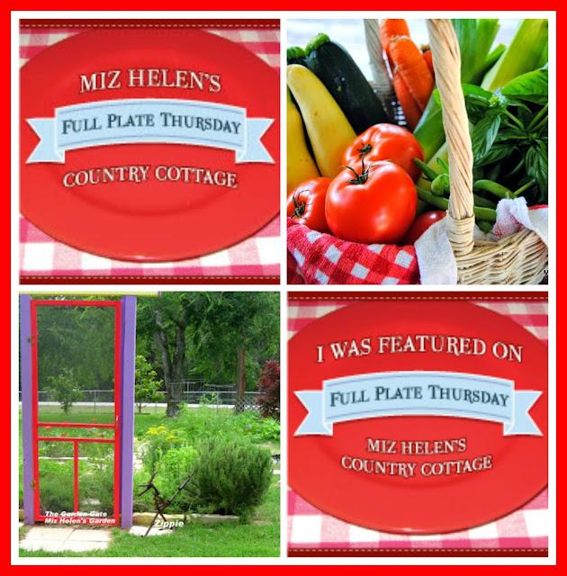 Full Plate Thursday, 536 at Miz Helen's Country Cottage