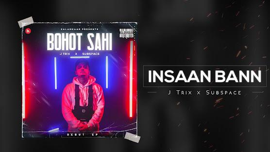 Insaan Bann Song Lyrics | J TRIX X SUBSPACE | KALAMKAAR Lyrics Planet