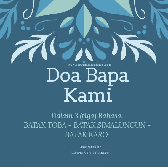 doa bapa kami dalam bahasa batak toba batak simalungun dan batak karo