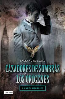 Ángel mecánico    Cazadores de sombras. Los orígenes #1   Cassandra Clare