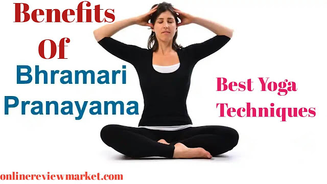 Benefits of Bhramari Pranayama