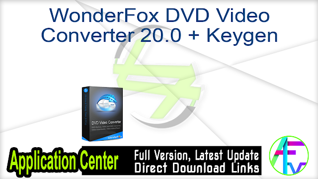 WonderFox DVD Video Converter 20.0 + Keygen