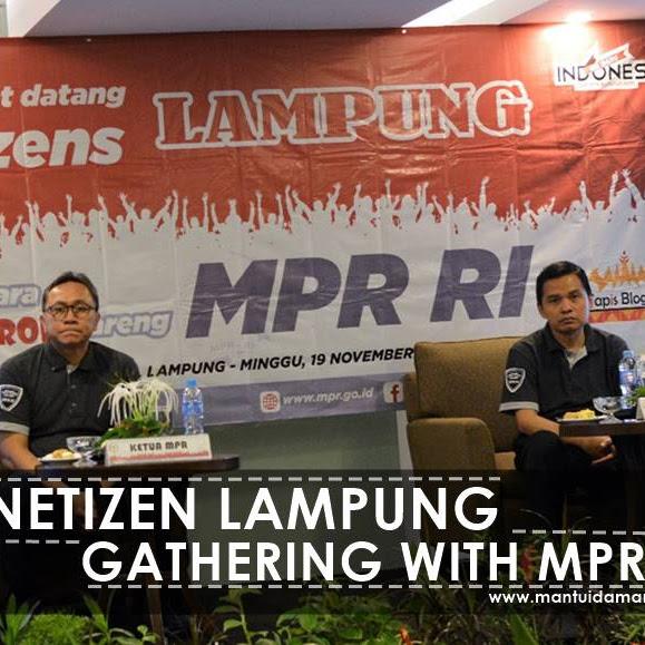 Netizen Lampung Gathering with MPR RI