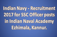 Indian Navy - Recruitment 2017 for SSC Officer posts