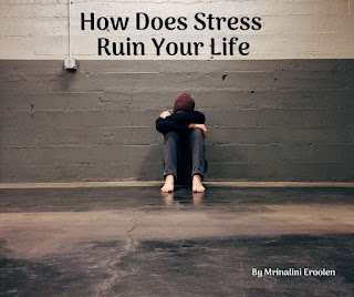 How Does Stress Ruin Your Life