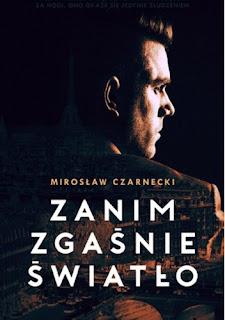 Zanim zgaśnie światło - Mirosław Czarnecki
