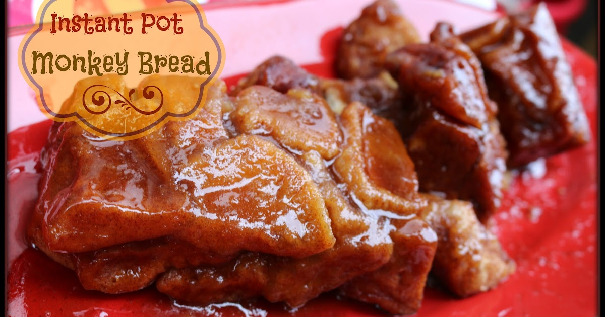 Sew What S Cooking With Joan Instant Pot Monkey Bread
