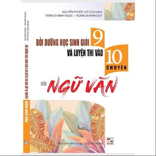 Bồi dưỡng học sinh giỏi 9 và luyện thi vào 10 chuyên Ngữ Văn ebook PDF-EPUB-AWZ3-PRC-MOBI