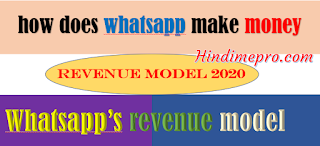 how does whatsapp make money,how whatsapp make money,how does whatsapp earn money,how does whatsapp earn,whatsapp valuation,