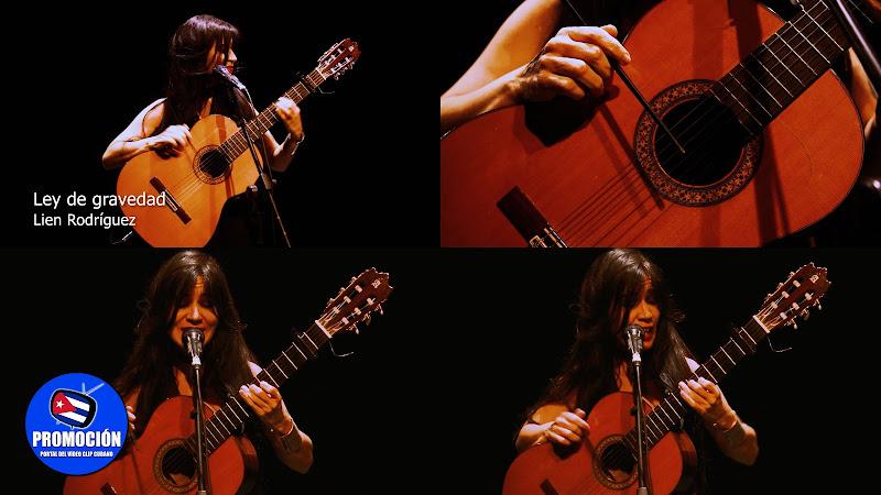 Lien Rodríguez - ¨Ley de Gravedad¨ - Videoclip. Portal Del Vídeo Clip Cubano. Música cubana. Canción. Guitarra. Cuba.