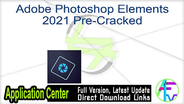 Adobe Photoshop Elements 2021 Pre-Cracked