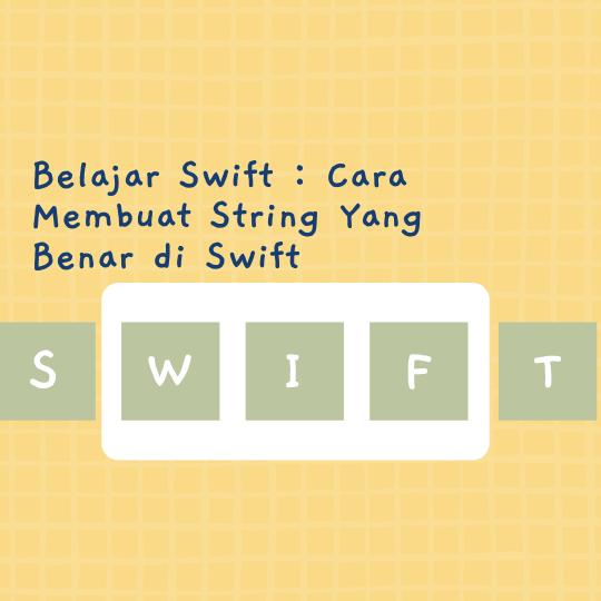 Cara Membuat String Yang Benar di Swift
