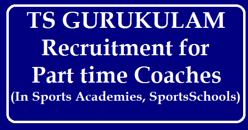 TS Gurukulam Part time coaches Recruitment /2019/08/ttwreis-part-time-coaches-recruitment-in-ts-gurukulam-sports-schools-sports-academies.html