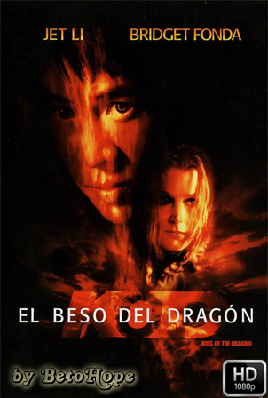 El Beso Del Dragon [1080p] [Latino-Ingles] [MEGA]