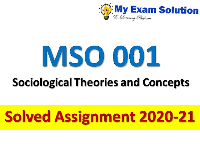 MSO 001 Sociological Theories and Concepts  Solved Assignment 2020-21