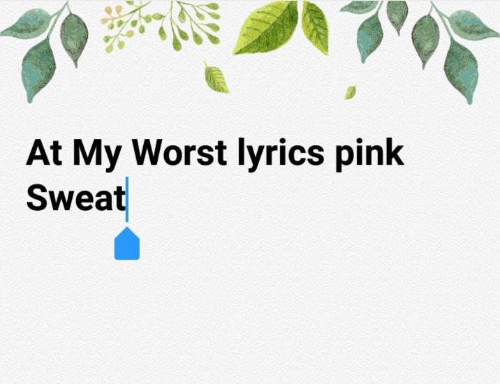 At My Worst lyrics pink Sweat