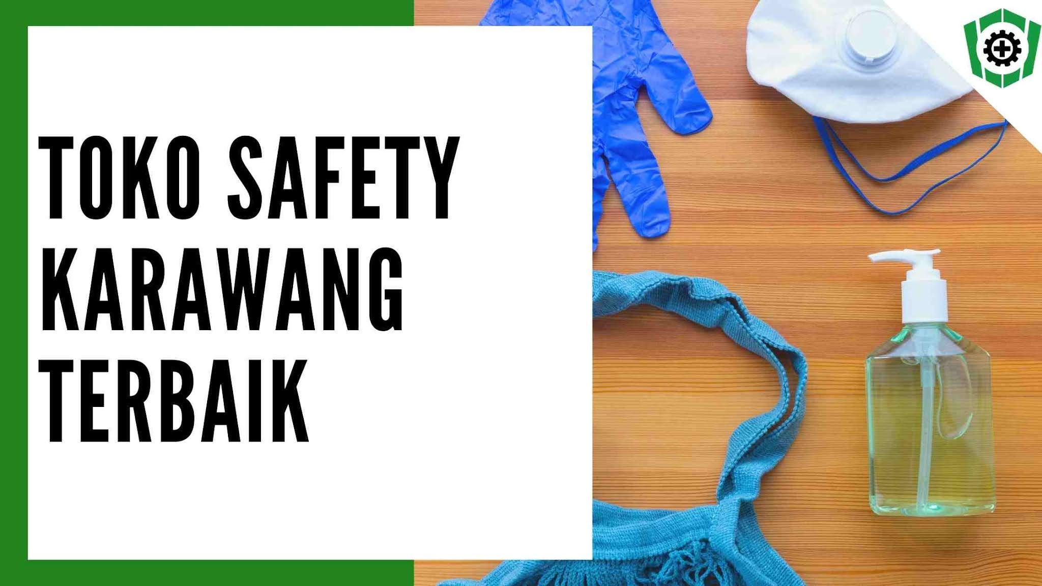 Toko Safety Karawang