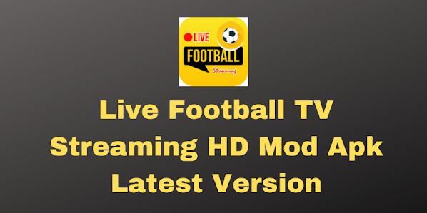 Live Football TV Streaming HD Mod Apk Latest Version