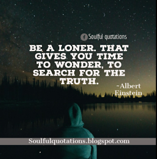 Solitude quotes, difference between solitude and loneliness.
