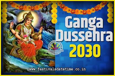 2030 Ganga Dussehra Pooja Date and Time, 2030 Ganga Dussehra Calendar