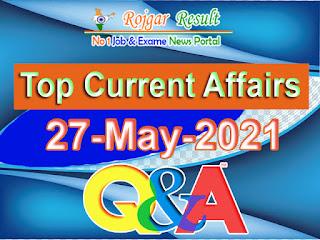 Top Current Affairs 27 May 2021 at Rojgar Result App