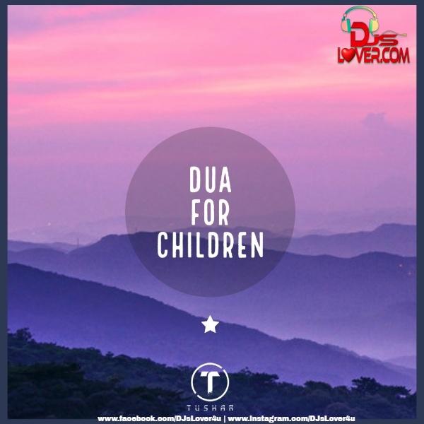Dua For Children DJ Tushar DXB