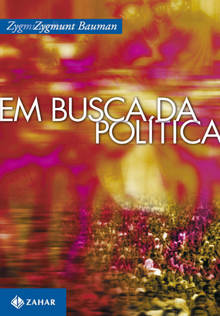 Em busca da política Zygmunt Bauman