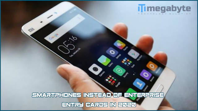 Smartphones instead of enterprise entry cards in 2020