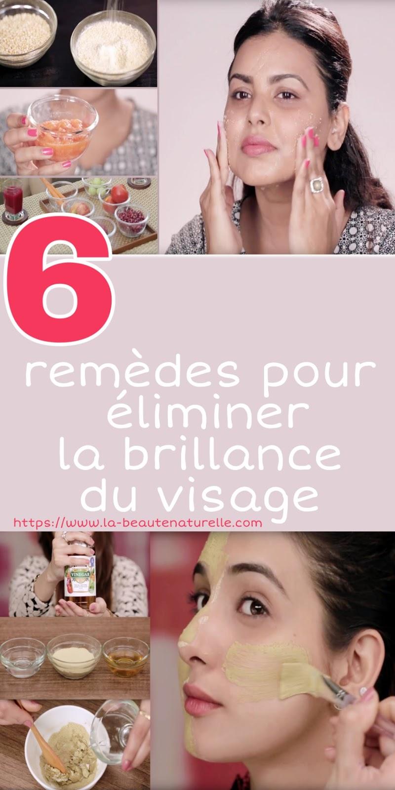 6 remèdes pour éliminer la brillance du visage