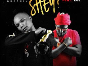 DOWNLOAD MP3: OwnkidGraphix Ft. B.R - Shey?