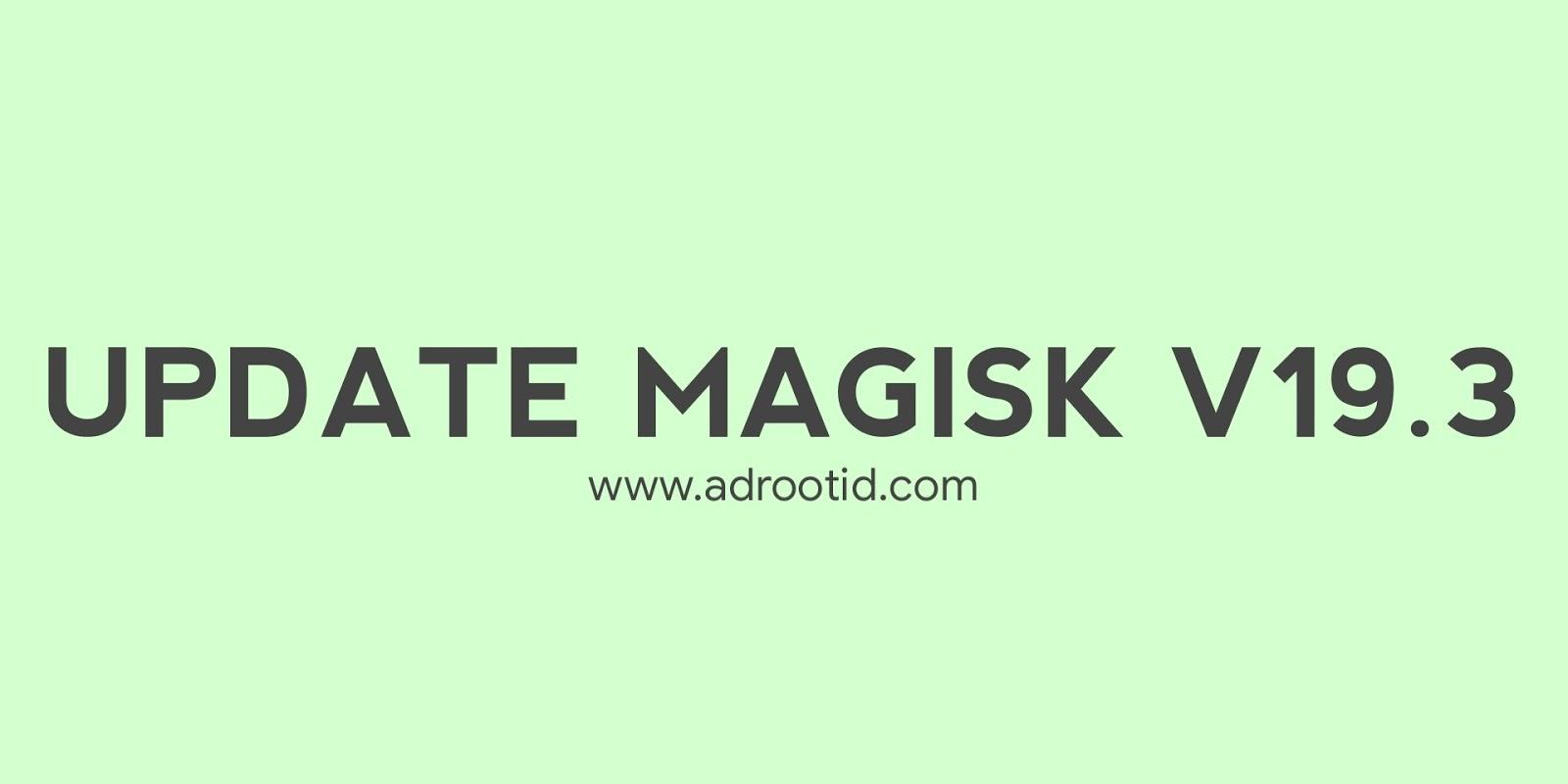 Magisk 19.3