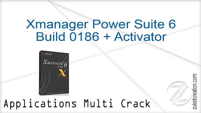 Xmanager Power Suite 6 Build 0186 + Activator