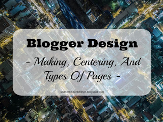 http://scattered-scribblings.blogspot.com/2017/01/blogger-design-making-centering-and.html