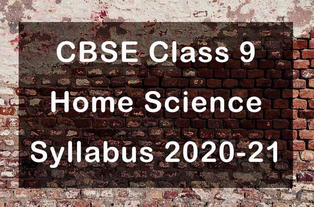 CBSE Class 9 Home Science Syllabus 2020-21