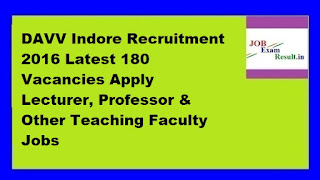 DAVV Indore Recruitment 2016 Latest 180 Vacancies Apply Lecturer, Professor & Other Teaching Faculty Jobs